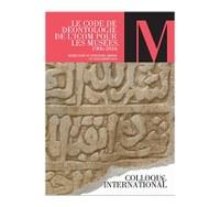 Le code de déontologie de l'ICOM pour les musées, 1986-2016